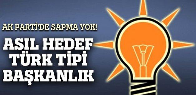 Asıl hedef Türk tipi başkanlık