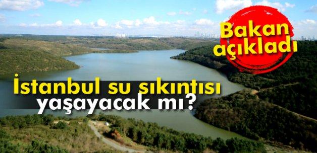 Bakan açıkladı! İstanbul su sıkıntısı yaşayacak mı?