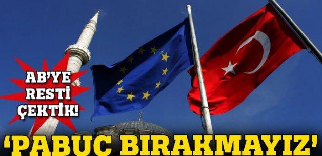 Bakan Çavuşoğlu'dan AB'ye rest: 'Pabuç bırakmayız'