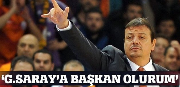 'Bakarsınız Galatasaray'a başkan olurum'