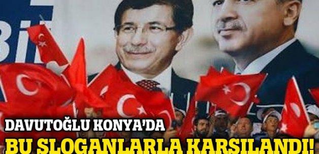 Başbakan Davutoğlu, Konya'da bu sloganlarla karşılandı!