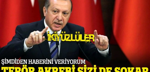 Cumhurbaşkanı: Terör akrebi sizi de sokar