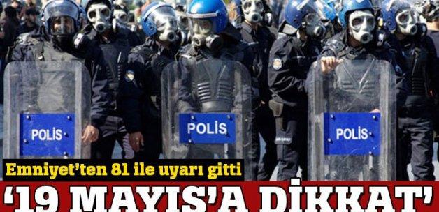 Emniyet'ten 81 ile 19 Mayıs uyarısı: 'DAEŞ saldırabilir'