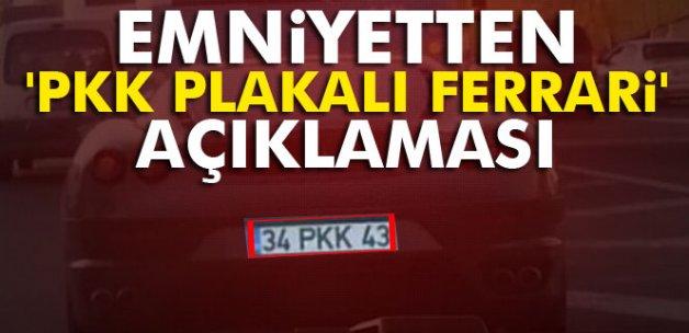 Emniyetten 'PKK Plakalı Ferrari' açıklaması