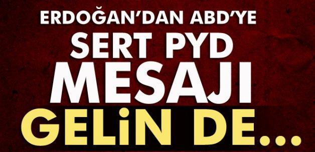 Erdoğan: 'ABD'nin PYD, YPG'ye verdiği desteği kınıyorum'