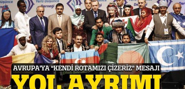 Erdoğan'dan Avrupa'ya: Kendi rotamızı çizeriz