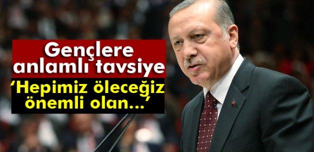 Erdoğan gençlere tavsiyelerde bulundu
