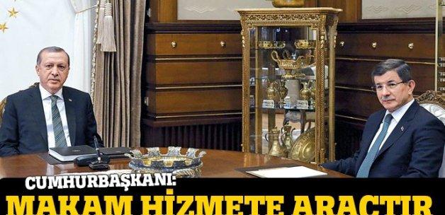 Erdoğan: Makamlar millete hizmet için vardır