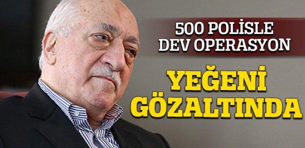 İzmir'de 500 polisle 73 adrese baskın! Fethullah Gülen'in yeğeni gözaltında