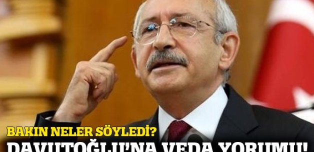Kılıçdaroğlu Davutoğlu'nun vedasını yorumladı!