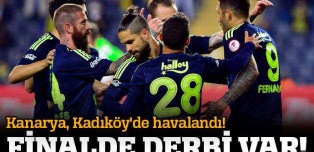 Kupada derbi! Fenerbahçe finalde...