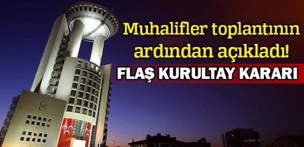 MHP'li muhaliflerden flaş kurultay kararı!