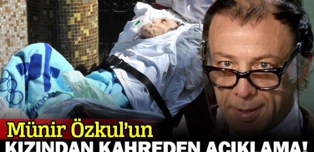Münir Özkul'un kızından umutsuz açıklama: İyiye gitmeyecek