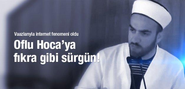 Oflu Hoca sürgün yedi kürsüden saydırdı!