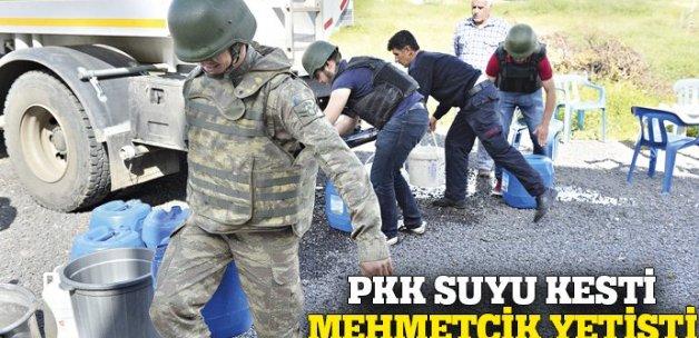 PKK suyu kesti Mehmetçik yardıma koştu
