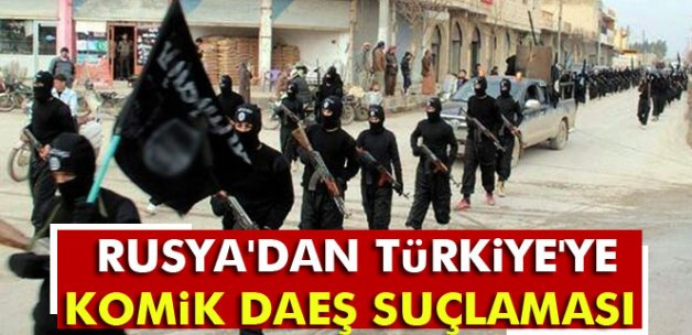 Rusya'dan Türkiye'ye komik DAEŞ suçlaması