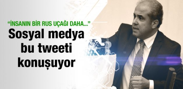 Şamil Tayyar'ın Rus uçağı mesajı sosyal medyayı yıktı
