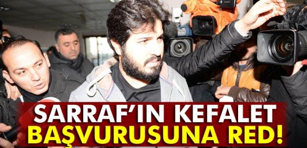 Sarraf'ın kefalet başvurusu 'kaçma riski' nedeniyle reddedildi