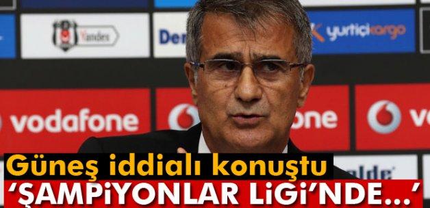Şenol Güneş: 'Şampiyonlar Ligi'nde iddialı bir Beşiktaş olmasını istiyoruz'