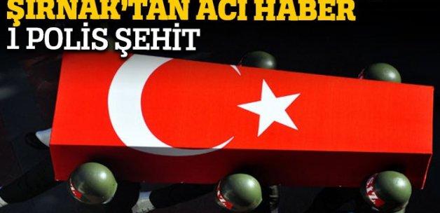 Şırnak'ta bir polis şehit