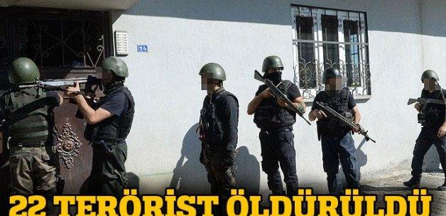 Terör operasyonlarında dün 22 terörist öldürüldü