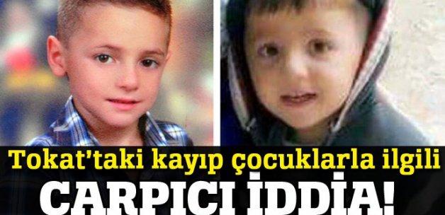 Tokat'taki kayıp çocuklarla ilgili sıcak gelişme!