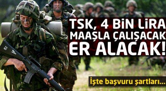 TSK, 4 bin lira maaşla çalışacak sözleşmeli er alacak