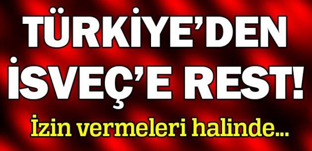 Türkiye'den İsveç'e rest!