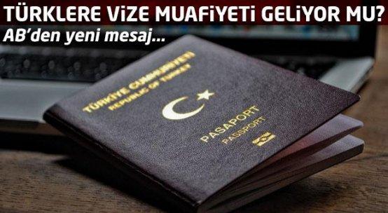Türklere vize muafiyeti geliyor mu? AB'den yeni mesaj...