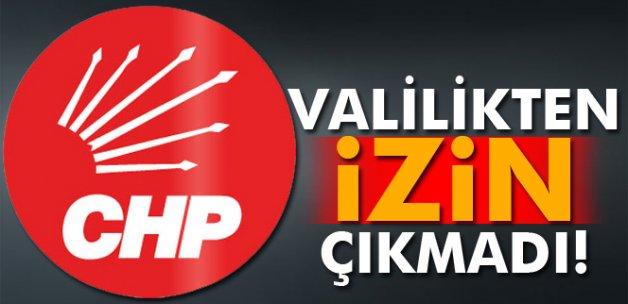 Valilik CHP'nin yürüyüşüne izin vermedi