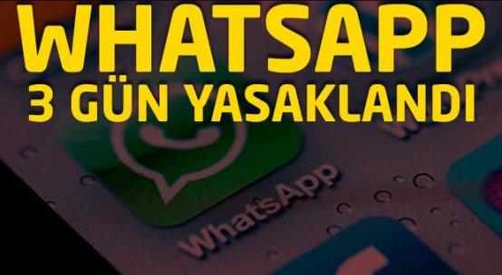 Whatsapp 3 gün yasaklandı!