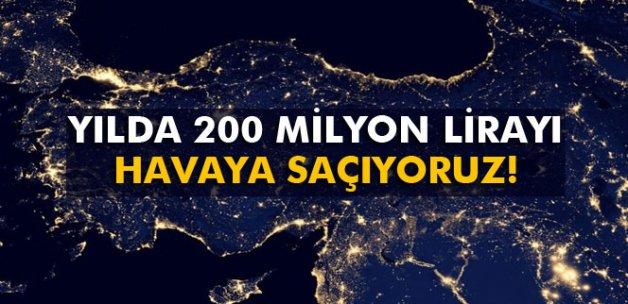 Yılda 200 milyon lirayı havaya saçıyoruz