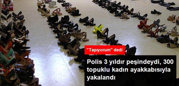 3 Yıldır Aranan Ayakkabı Hırsızı, 300 Çift Bayan Ayakkabısıyla Yakalandı