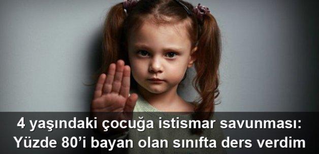 4 yaşındaki çocuğa istismar savunması