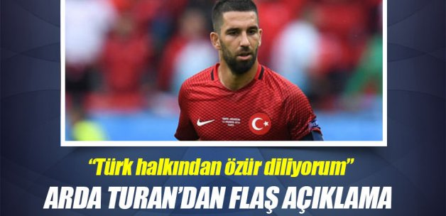 """Arda Turan: """"Türk halkından özür diliyorum"""""""