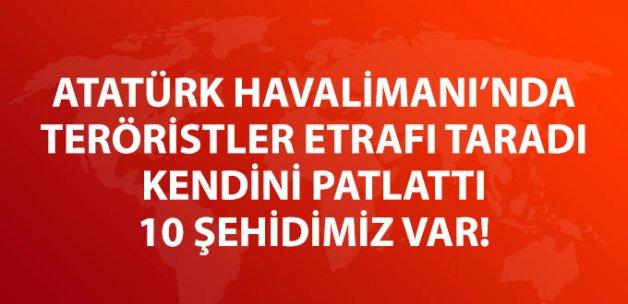 Atatürk Havalimanı'nda Patlamalar Oldu, 10 Kişi Öldü