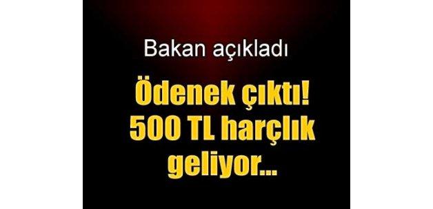 Bakan açıkladı! 500 TL bayram harçlığı