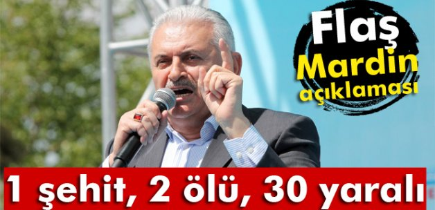 Başbakan Binali Yıldırım'dan flaş Mardin açıklaması