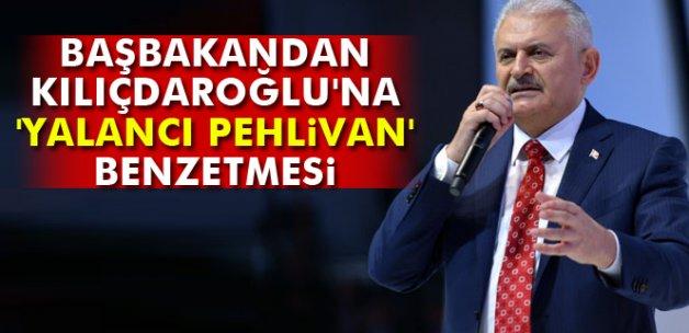 Başbakan Yıldırım'dan Kılıçdaroğlu'na 'yalancı pehlivan' benzetmesi