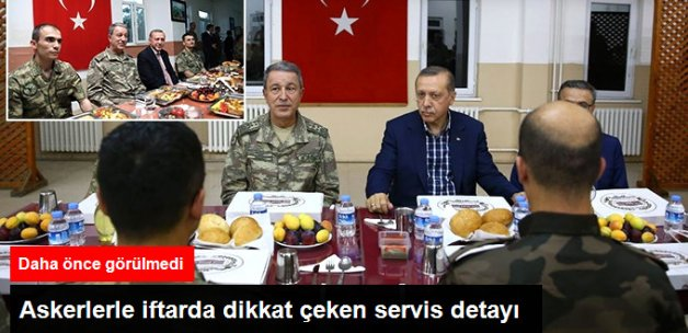 Cumhurbaşkanı Erdoğan'ın Askerlerle İftarında Dikkat Çeken Detay