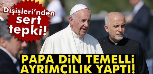 Dışişleri'nden Papa'ya tepki