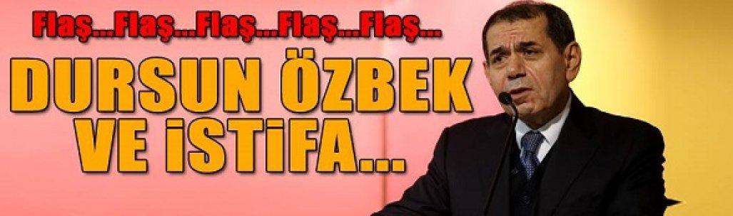 Dursun Özbek istifa mı ediyor?