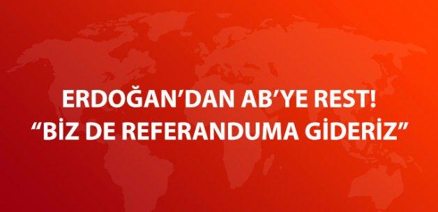 Erdoğan, AB'ye Rest Çekti: Müzakereler İçin Referanduma Gidebiliriz