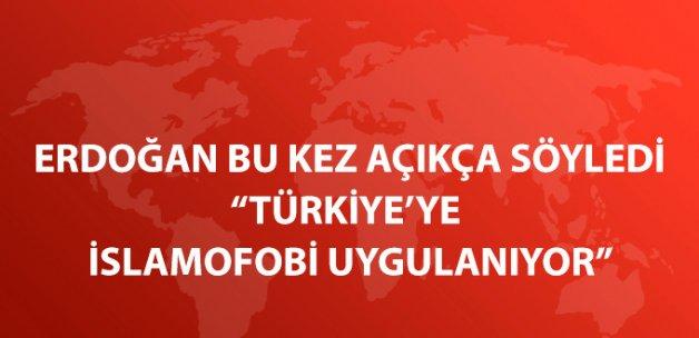 Erdoğan: Avrupa'nın Türkiye'ye Yaptığı Uygulama İslamofobiktir
