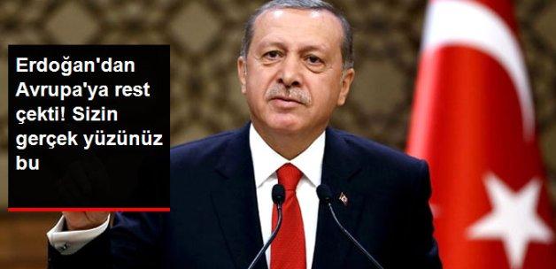 Erdoğan: İşte sizin Çirkin Yüzünüz Bu