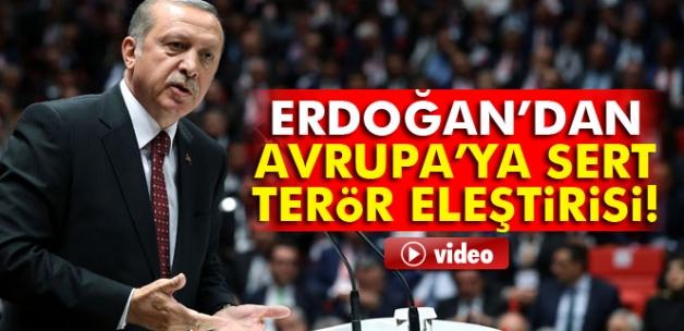 Erdoğan'dan Avrupa'ya terör eleştirisi: İyi terörist kötü terörist olmaz