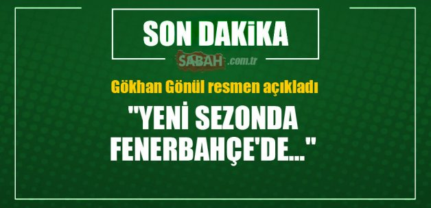 Gökhan Gönül: Yeni sezonda Fenerbahçe'de yokum