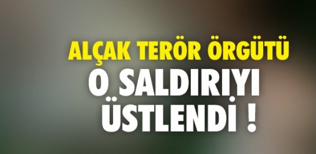 HAİN SALDIRIYI PKK ÜSTLENDİ !