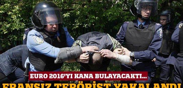 Hedefi EURO 2016 olan Fransız terörist yakalandı