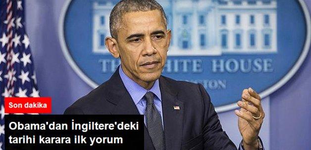 """İngiltere'nin """"AB'den Çıkma"""" Kararına Obama'dan İlk Yorum"""